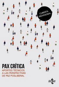 PAX CRITICA. APORTES TECNICOS A LAS PERSPECTIVAS DE PAZ POSLIBERAL