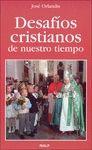 DESAFIOS CRISTIANOS DE NUESTRO TIEMPO