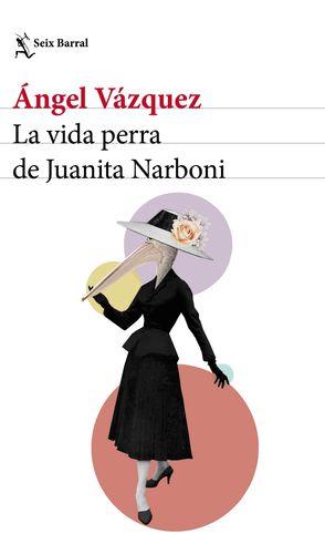 LA VIDA PERRA DE JUANITA NARBONI
