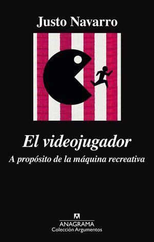 EL VIDEOJUGADOR. A PROPÓSITO DE LA MÁQUINA RECREATIVA