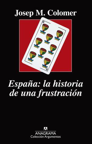 ESPAÑA: LA HISTORIA DE UNA FRUSTRACIÓN