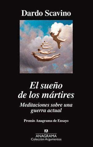 EL SUEÑO DE LOS MÁRTIRES. MEDITACIONES SOBRE UNA GUERRA ACTUAL