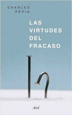 LAS VIRTUDES DEL FRACASO