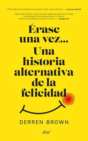 ÉRASE UNA VEZ... UNA HISTORIA ALTERNATIVA DE LA FELICIDAD