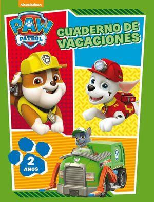 PAW PATROL. CUADERNO DE VACACIONES - 2 AÑOS (CUADERNOS DE VACACIONES DE LA PATRU