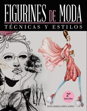 FIGURINES DE MODA. TÉCNICAS Y ESTILOS