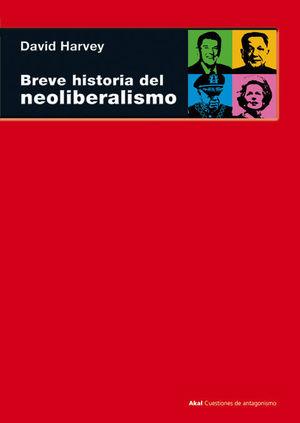 BREVE HISTORIA DEL NEOLIBERALISMO