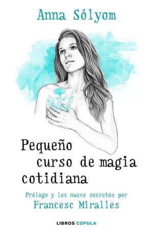 PEQUEÑO CURSO DE MAGIA COTIDIANA