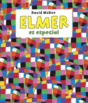 ELMER ES ESPECIAL (ELMER. PRIMERAS LECTURAS)