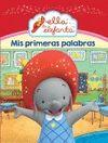 MIS PRIMERAS PALABRAS (ELLA LA ELEFANTA. MI PRIMER... 1)