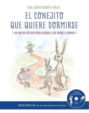 EL CONEJITO QUE QUIERE DORMIRSE (CON CD AUDIO)