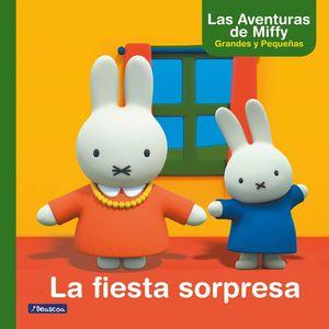 LA FIESTA SORPRESA (LAS AVENTURAS DE MIFFY. PRIMERAS LECTURAS)