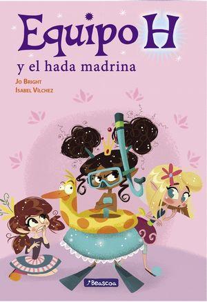 EQUIPO H Y EL HADA MADRINA (EQUIPO H. PRIMERAS LECTURAS)
