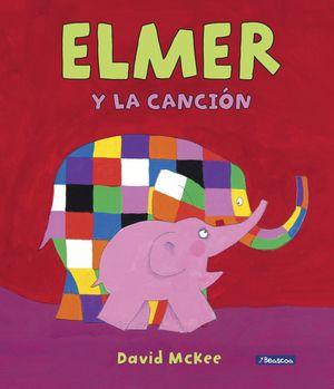 ELMER Y LA CANCIÓN (ELMER. ÁLBUM ILUSTRADO)