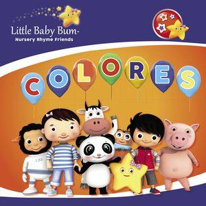COLORES (LITTLE BABY BUM. PRIMERAS LECTURAS)