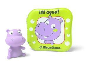 ¡AL AGUA! EL HIPOPÓTAMO. LIBRO BAÑO