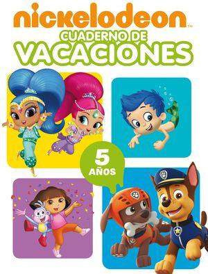NICKELODEON. CUADERNO DE VACACIONES - 5 AÑOS (CUADERNOS DE VACACIONES DE NICKELO