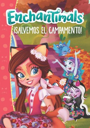 ¡SALVEMOS EL CAMPAMENTO! (ENCHANTIMALS. PRIMERAS LECTURAS)