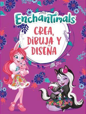 CREA, DIBUJA Y DISEÑA (ENCHANTIMALS. ACTIVIDADES)