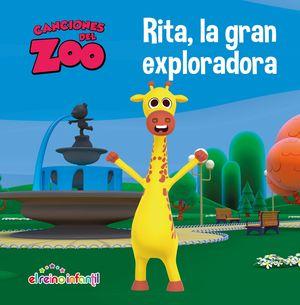RITA, LA GRAN EXPLORADORA (CANCIONES DEL ZOO) (REINO INFANTIL. PRIMERAS LECTURAS