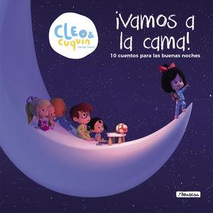 VAMOS A LA CAMA (CLEO Y CUQUÍN. PRIMERAS LECTURAS)