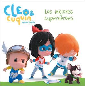 LOS MEJORES SUPERHÉROES (CLEO Y CUQUÍN. PRIMERAS LECTURAS)
