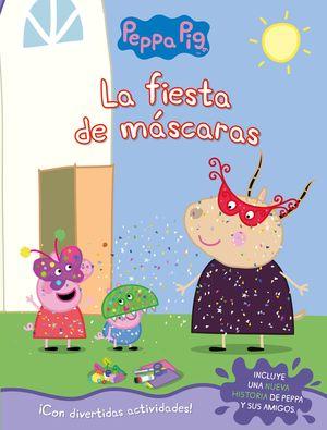 LA FIESTA DE MÁSCARAS (PEPPA PIG. ACTIVIDADES)
