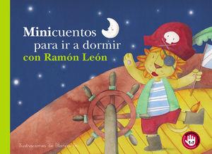 MINICUENTOS PARA IR A DORMIR CON RAMÓN LEÓN (MINICUENTOS)