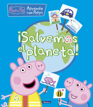 SALVEMOS EL PLANETA! (PEPPA PIG. DIDÁCTICOS)