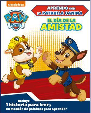 EL DÍA DE LA AMISTAD (APRENDO CON LA PATRULLA CANINA