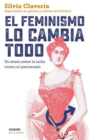 EL FEMINISMO LO CAMBIA TODO