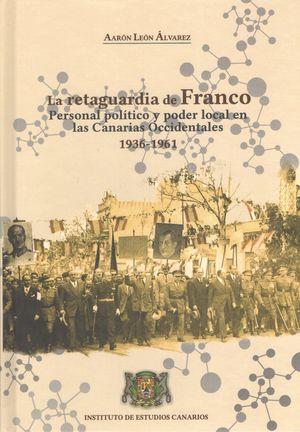 LA RETAGUARDIA DE FRANCO. PERSONAL POLÍTICO Y PODER LOCAL EN LAS CANARIAS OCCIDE