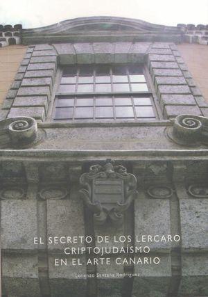 SECRETO DE LOS LERCARO. CRIPTOJUDAISMO EN EL ARTE CANARIO