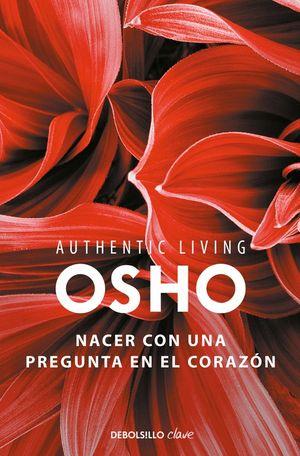 NACER CON UNA PREGUNTA EN EL CORAZÓN (AUTHENTIC LIVING SERIES)