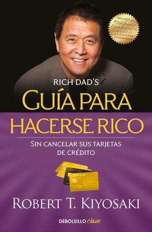 GUÍA PARA HACERSE RICO SIN CANCELAR SUS TARJETAS DE CRÉDITO