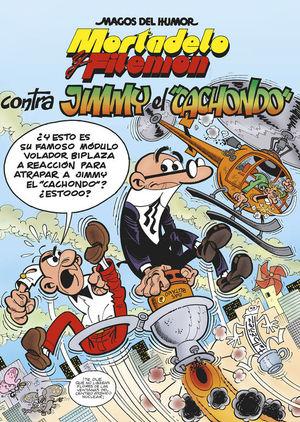MORTADELO Y FILEMÓN. CONTRA JIMMY «EL CACHONDO» (MAGOS DEL HUMOR 166)