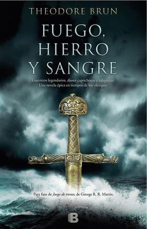 FUEGO, HIERRO Y SANGRE