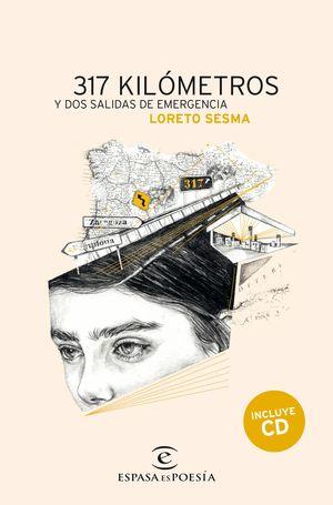 317 KILÓMETROS Y DOS SALIDAS DE EMERGENCIA