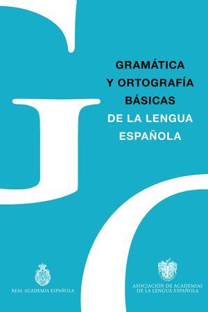 GRAMATICA Y ORTOGRAFIA BASICAS