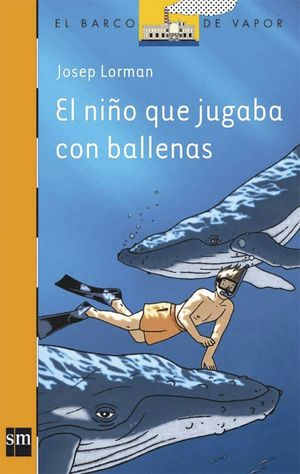 NIÑO QUE JUGABA CON LAS BALLENAS, EL