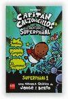 CAPITAN CALZONCILLOSY LAS AVENTURAS DE SUP