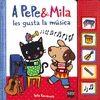 A PEPE & MILA LES GUSTA LA MUSICA