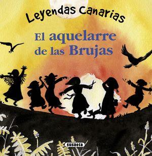 AQUELARRE DE LAS BRUJAS. LEYENDAS CANARIAS
