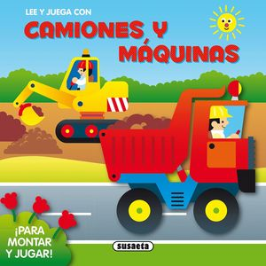 LEE Y JUEGA CON CAMIONES Y MÁQUINAS ¡PARA MONTAR Y JUGAR!