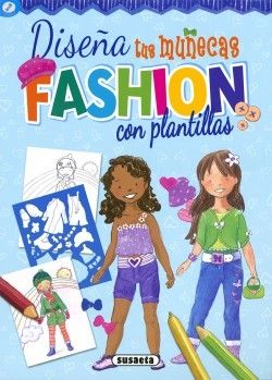 DISEÑA TUS MUÑECAS FASHION CON PLANTILLAS