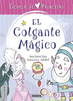 EL COLGANTE MÁGICO. ESCUELA DE PRINCESAS 1