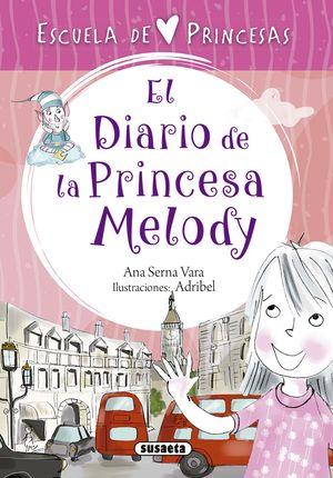 EL DIARIO DE LA PRINCESA MELODY. ESCUELA DE PRINCESAS 3