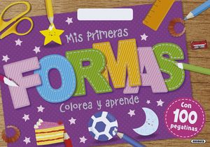 MIS PRIMERAS FORMAS, COLOREA Y APRENDE