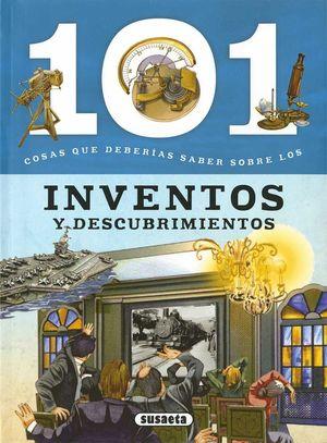 101 COSAS QUE DEBERÍAS SABER SOBRE LOS INVENTOS Y DESCUBRIMIENTOS