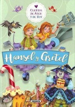 HANSEL Y GRETEL. CUENTOS DE AYER Y DE HOY